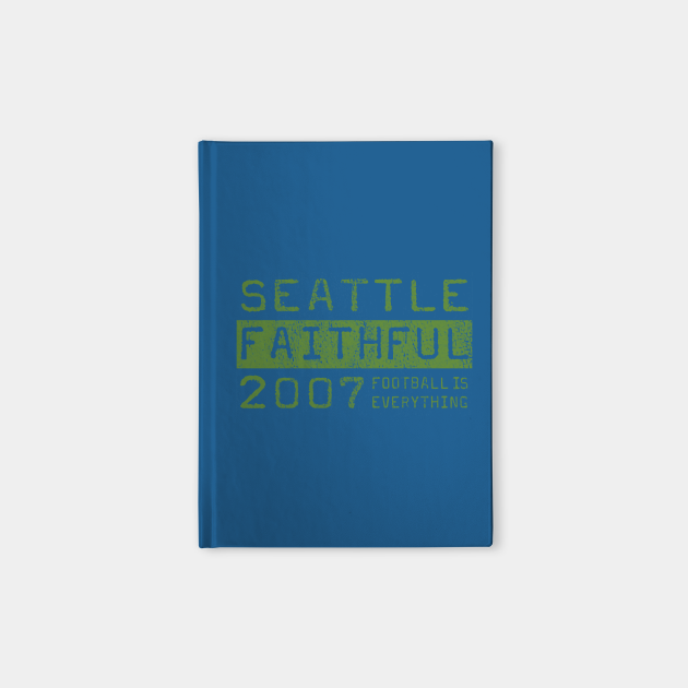 Football Is Everything - Seattle Sounders FC Faithful