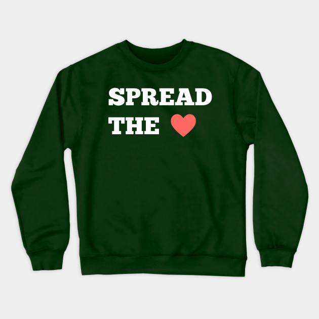 Spread The Love Crewneck