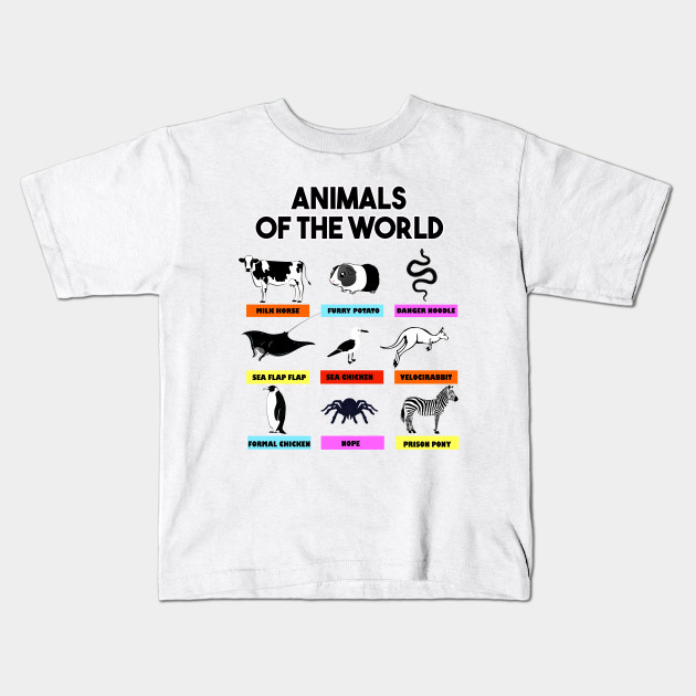 f4781316 Funny Animals Of The World - Better Names - Animal - Kids T-Shirt ...