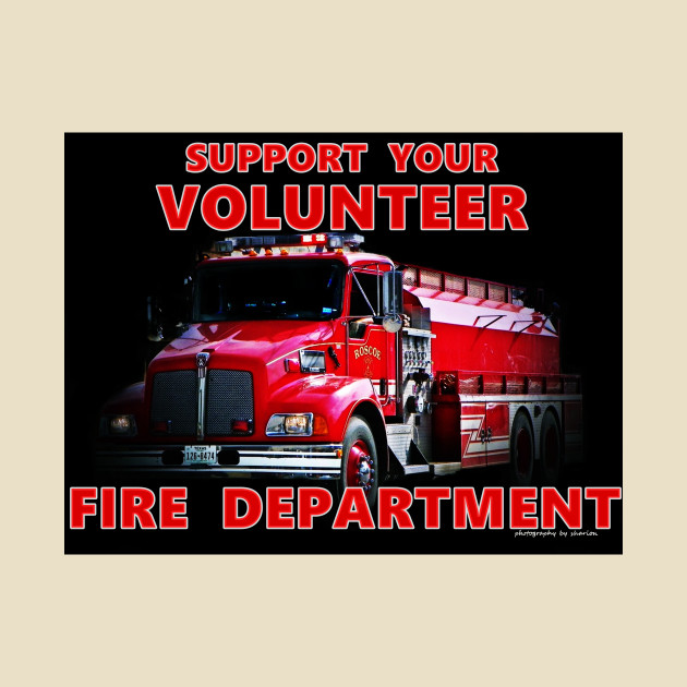Support Your Fire Department Fire Department T Shirt Teepublic