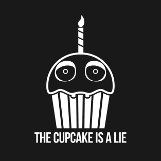 THE CUPCAKE IS A LIE -WHITE