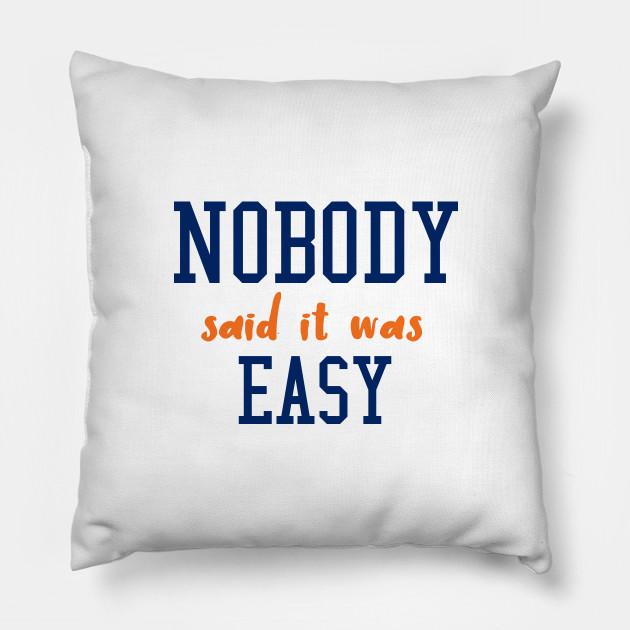 Nobody Said It Was Easy Song Lyrics Pillow Teepublic