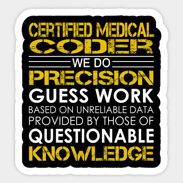Certified Medical Coder We Do Precision Guess Work Certified