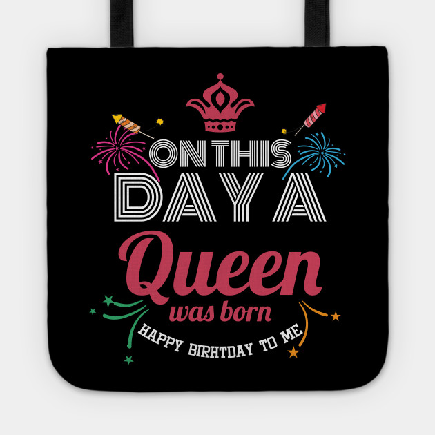 On This Day A Queen Was Born Birthday Gift Tote