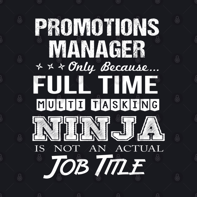 Promotions Manager T Shirt - Ninja Job Gift Item Tee