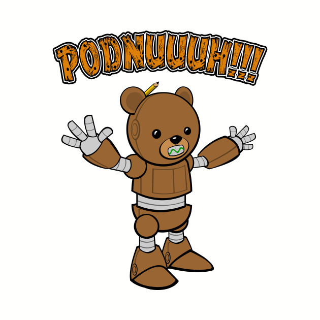 Mr. Ro-Bear Podnuuuh!!!