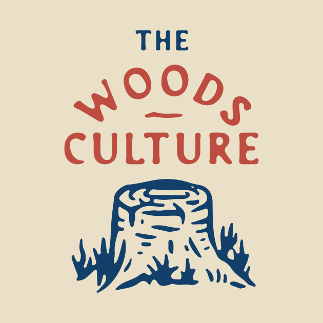 The Woods Culture