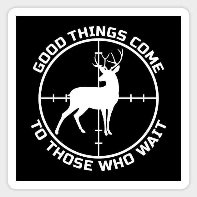 Good Things Come To Those Who Wait Good Things Come To Those Who Wait Autocollant Teepublic Fr
