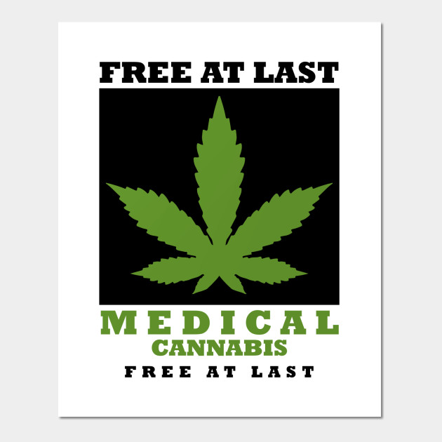 free at last medical cannabis cannabis posters and art prints