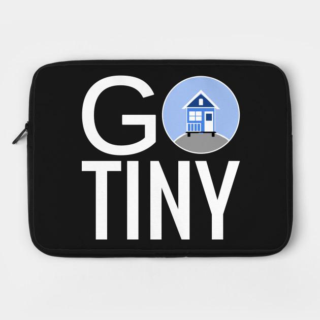 Go Tiny - Tiny House