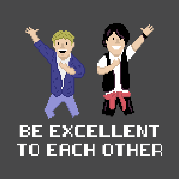 Be Excellent to Each Other
