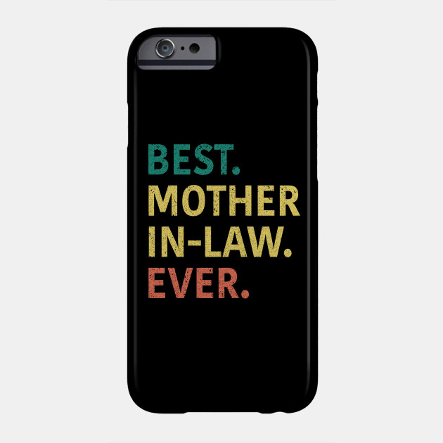 Best Mother In Law Ever Phone Case