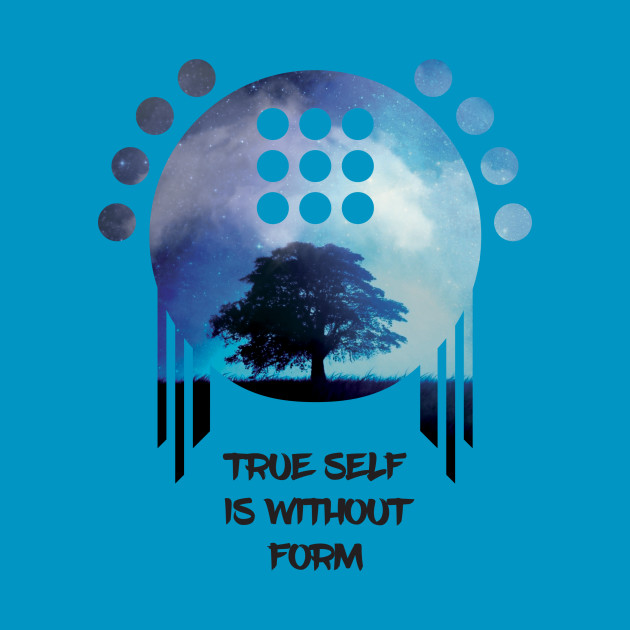 True Self is without Form