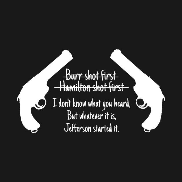 8a534d5c69 Jefferson Started It - Hamilton - T-Shirt | TeePublic