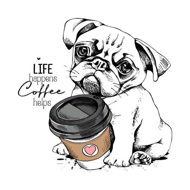 Cute Pug puppy with a plastic cup of coffee. Life happens coffee helps
