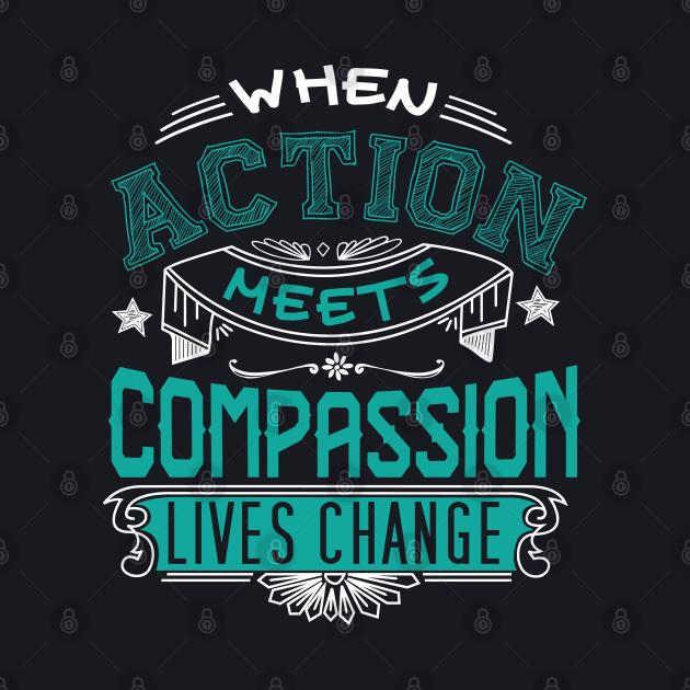 Action Meets Compassion