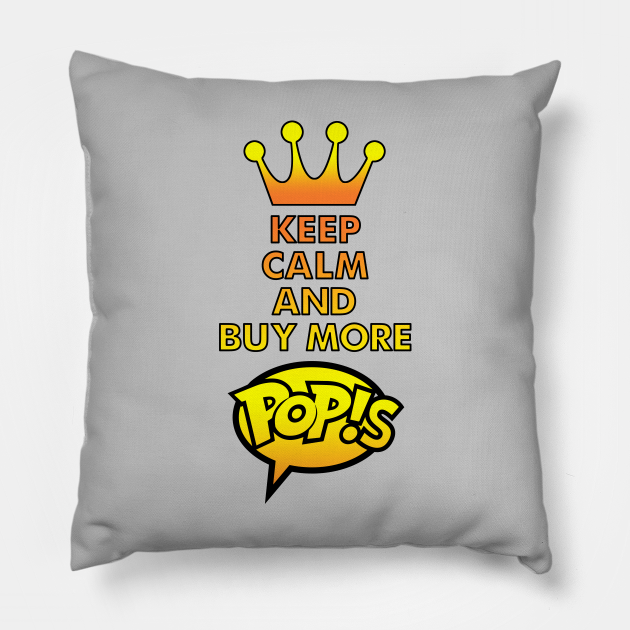 Keep Calm and Buy More Pop!s