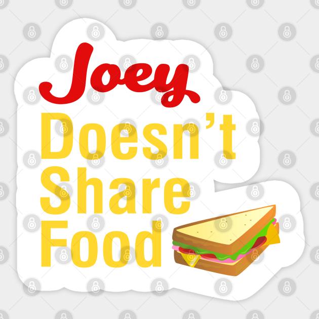 Joey Doesn't Share Food - Friends Tv Show - Sticker ...