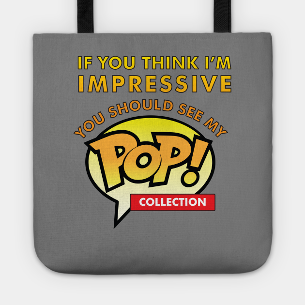 You Should See My Pop! Collection
