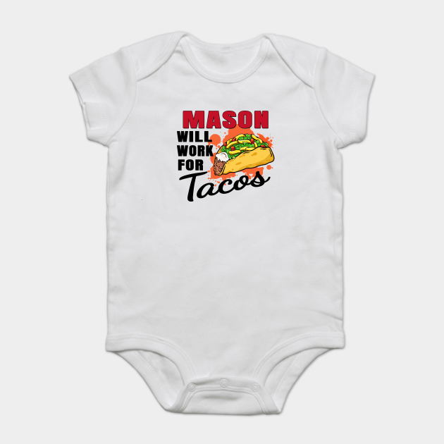 Mason Will Work For Tacos
