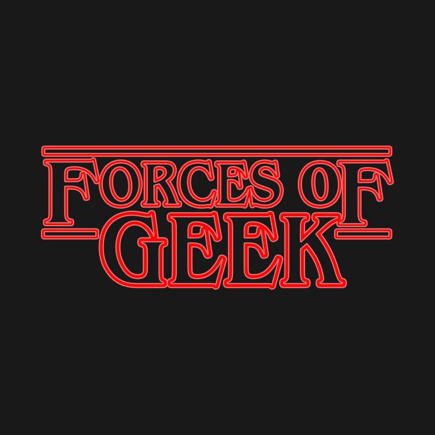 Forces of Geek / Stranger Things Logo Homage ...