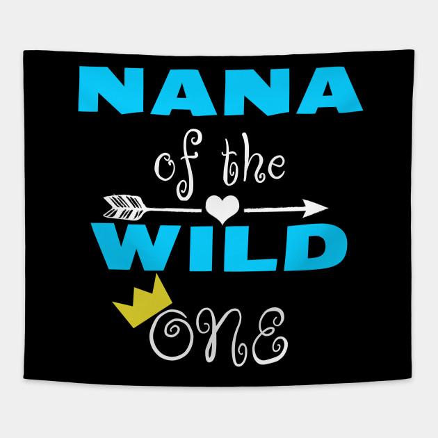 Nana Of The Wild One Grandma Grandson Granddaughter 1st Birthday Tapestry