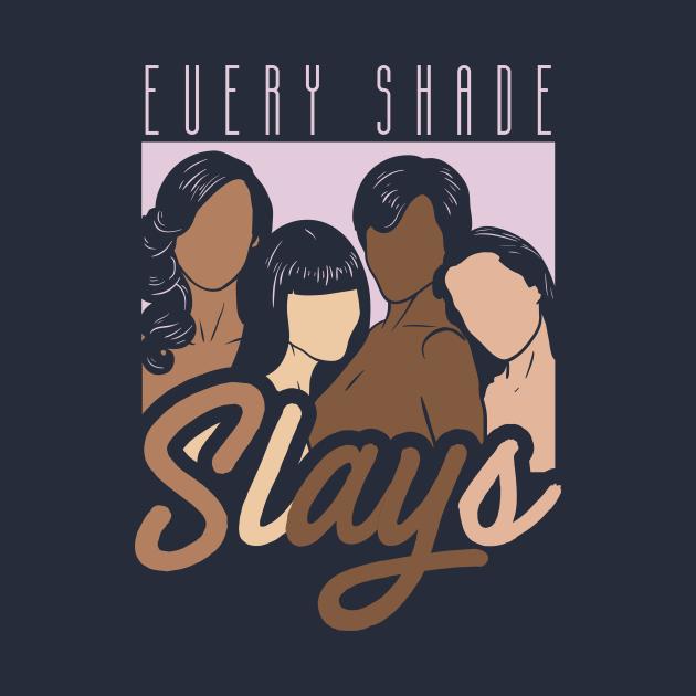 Every Shade Slays
