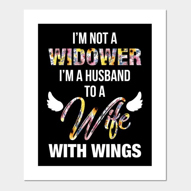 I M Not A Widower I M A Husband To A Wife With Wings Tshirt Husband Gift Idea Posters And Art Prints Teepublic