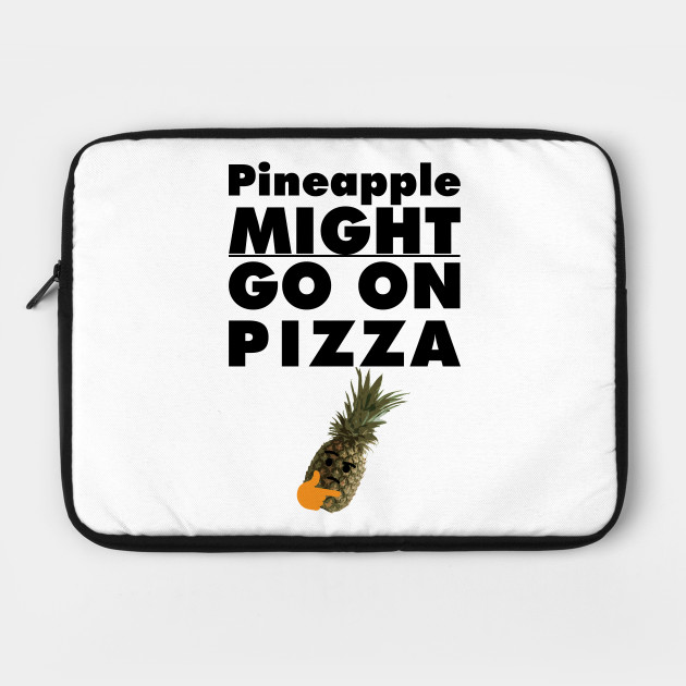 Pineapple MIGHT Go On Pizza