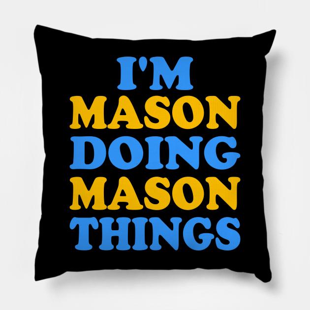 I'm Mason doing Mason things