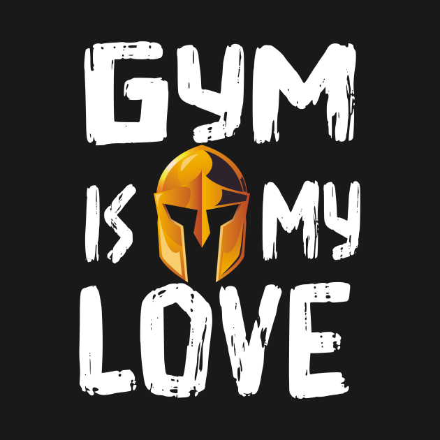 Gym is my love t-shirt