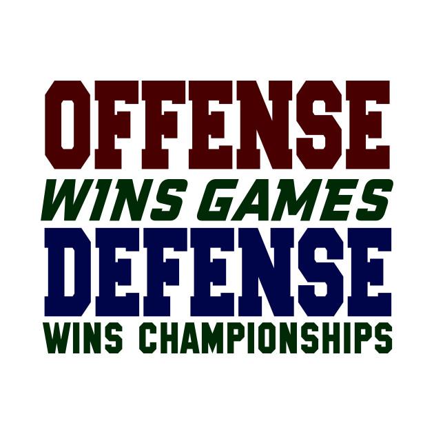 ab7f2096 Offense Wins Games, Defense Wins Championships - Coach - T-Shirt ...