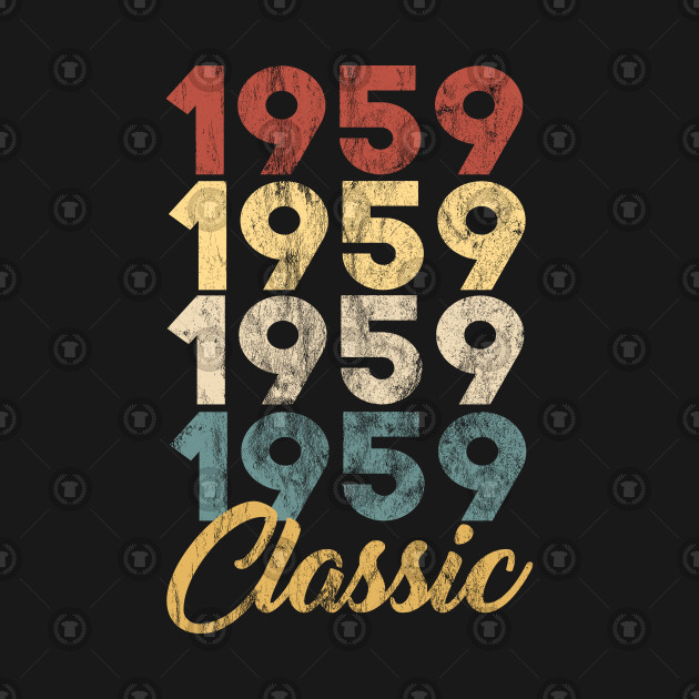 60th Birthday Gift For Men And Women Born In 1959 Classic Party