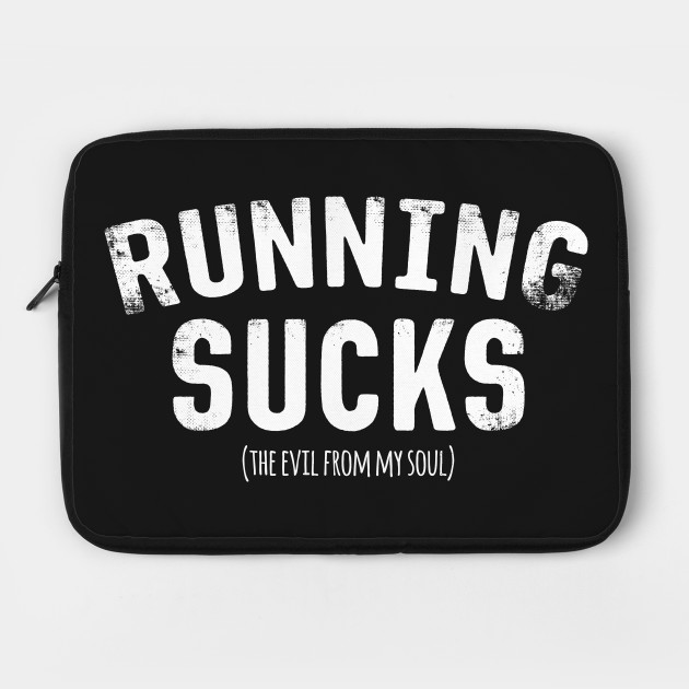 Running Sucks The Evil From My Soul by thingsandthings