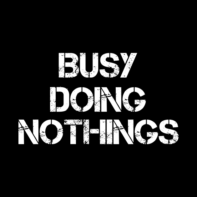 Busy Doing Nothing Busy Doing Nothing