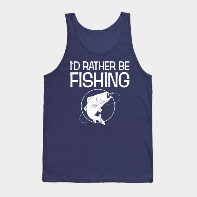 Id Rather Be Fishing Tank Tops Sleeveless Shirts Fit Mens Muscle