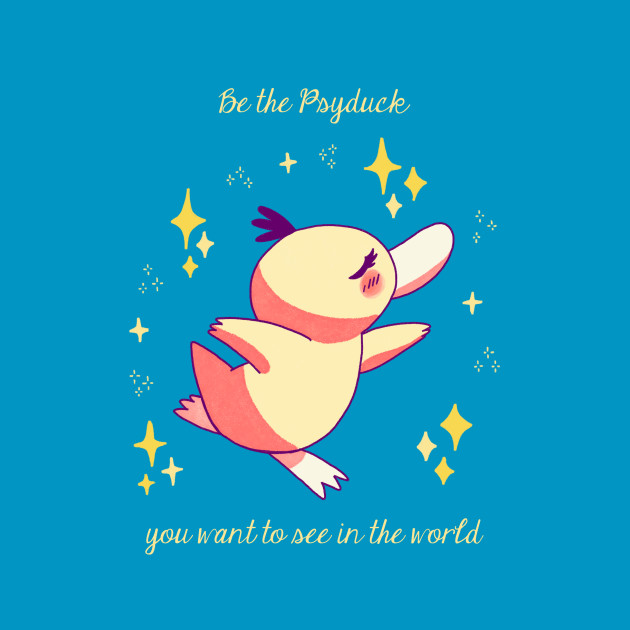 Be the Psyduck you want to see in the world