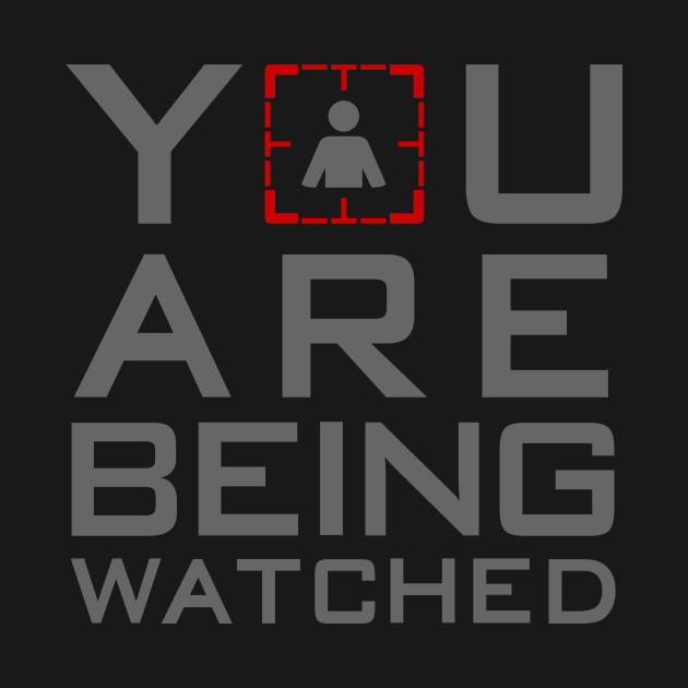 You Are Being Watched