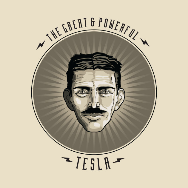 The Great & Powerful Tesla
