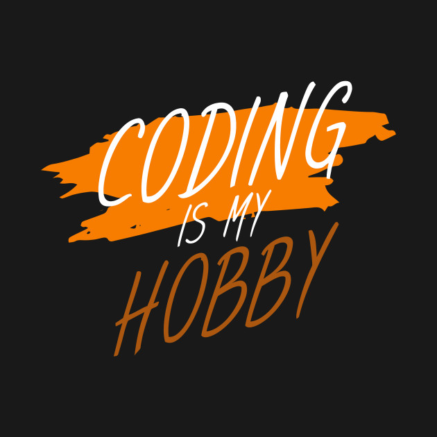 Coding is my hobby