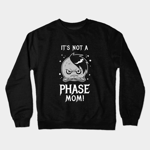 13510cade80 It s Not A Phase Mom - Emo - Crewneck Sweatshirt
