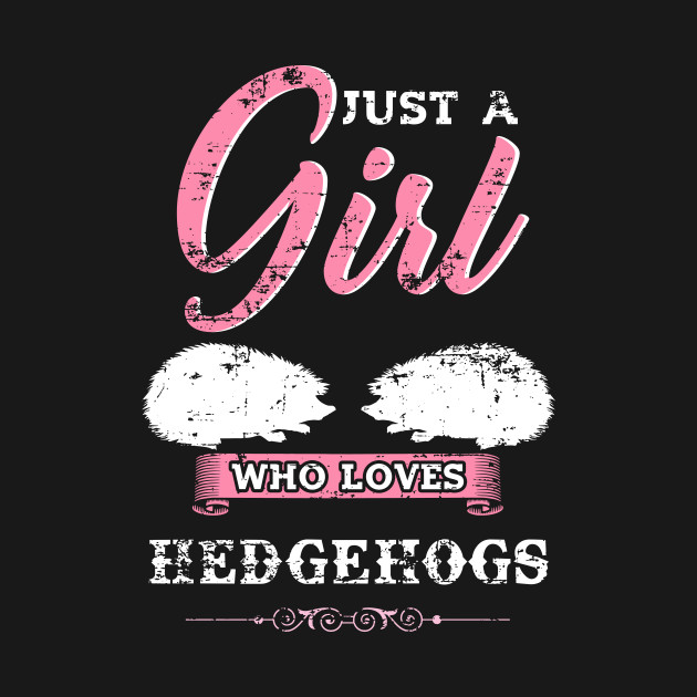 Just a Girl who loves Hedgehogs