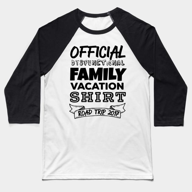 0b61f70c2 Funny Family Vacation - Dysfunctional Family - Funny - Baseball T ...