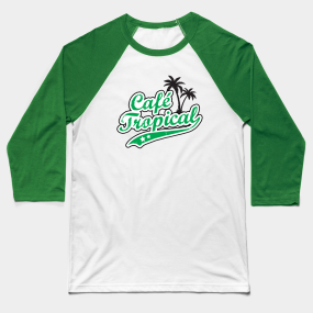 e8da34e2 Cafe Tropical Baseball T-Shirt