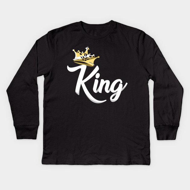 982a4fbf King and Queen Tshirts - King Design on Tshirt For Men Kids Long Sleeve  T-Shirt