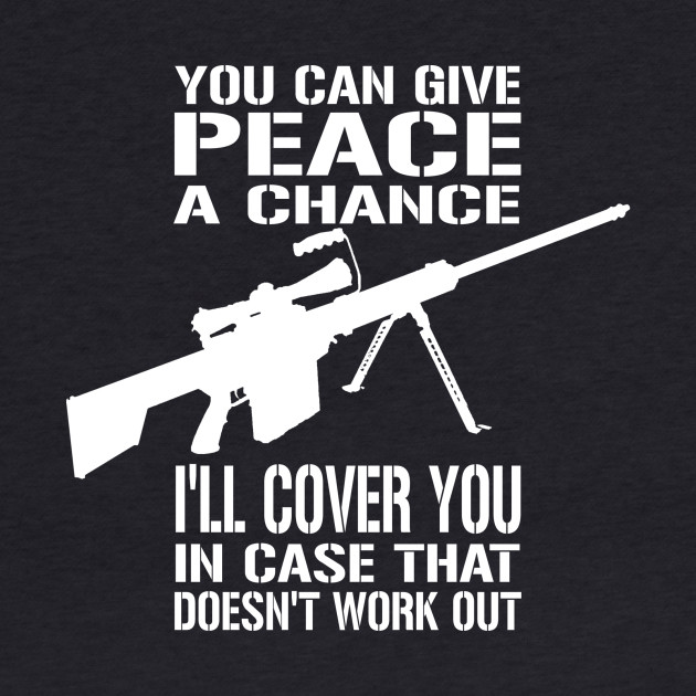 Funny - 'Give Peace a Chance' Sniper Design