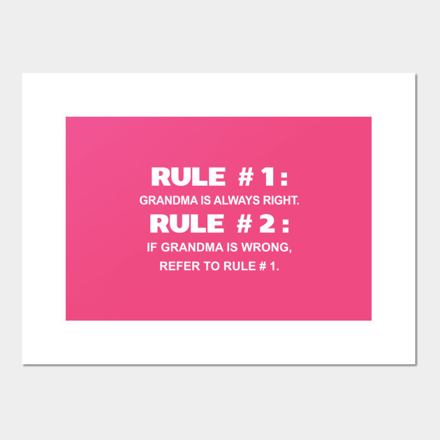 House Rules: Grandpa Is Always Right Funny Grandparent