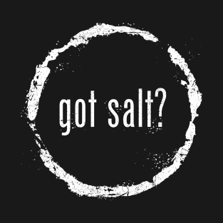 Got Salt t-shirts