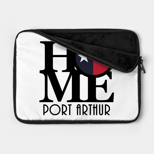 HOME Port Arthur Texas