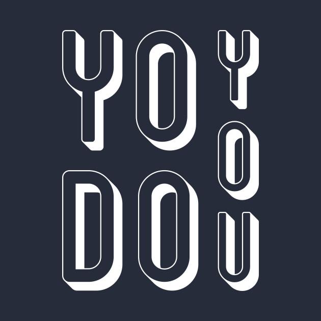 YO DO YOU!